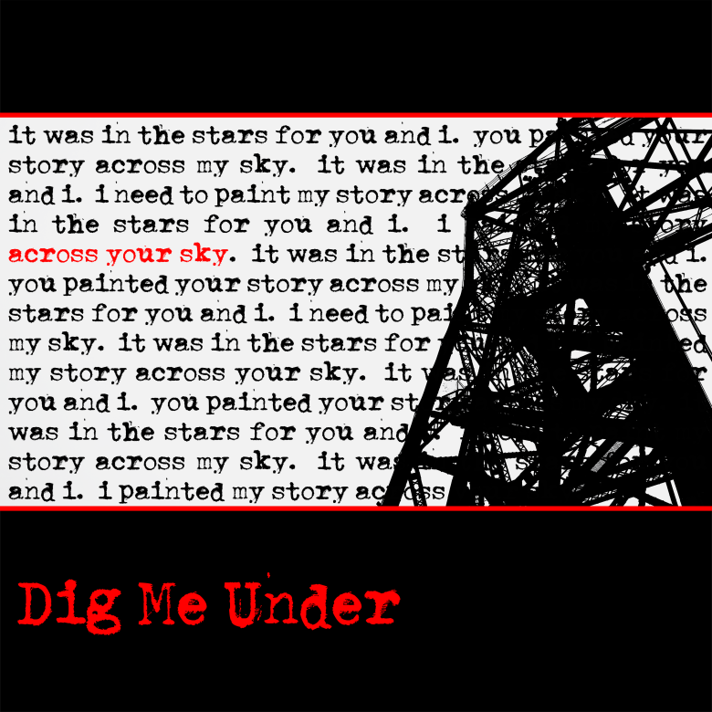 Dig-Me-Under-Across-Your-Sky